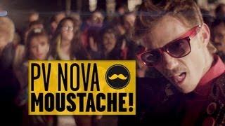 PV NOVA - MOUSTACHE !