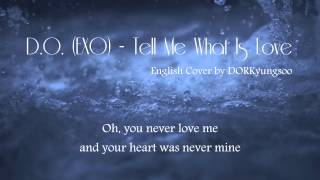 D.O. (EXO) - Tell Me What Is Love (English Cover)