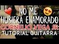 No Me Hubiera Enamorado - Cornelio Vega Jr. - Tutorial - Adornos / Acordes - Como tocar en Guitarra