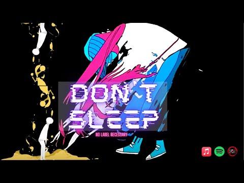 No Label Necessary - Don't Sleep