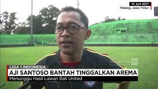 Jelang Arema Fc Vs Bali United, Aji Santoso Tinggalkan Arema?
