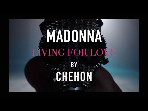 MADONNA LIVING FOR LOVE | CHEHON