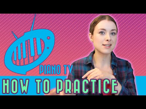 How to Practice Piano: 9 tips
