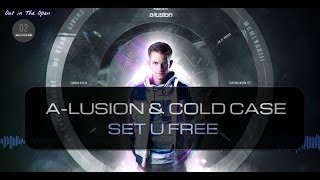 A-lusion & Cold Case - Set U Free (Official HQ Video) (OITO2 Preview 3)