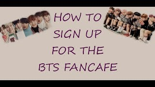 HOW TO SIGN UP FOR THE BTS FANCAFE