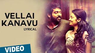 Vellai Kanavu Song with Lyrics | Puriyaatha Puthir (Mellisai) | Vijay Sethupathi | Sam.C.S