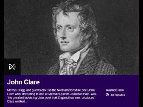 English poet John Clare (1793-1864) In Our Time With Melvyn Bragg