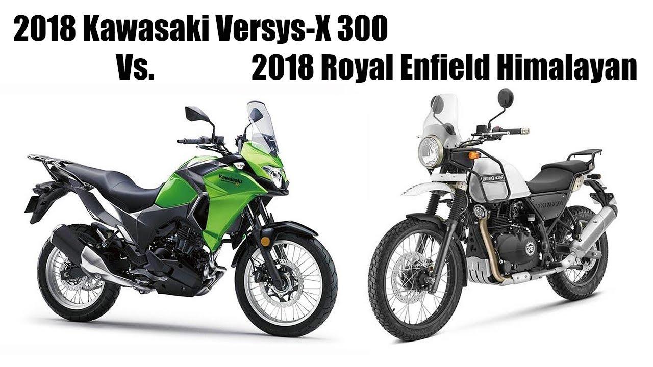 2018 Royal Enfield Himalayan Vs 2018 Kawasaki Versys X 300