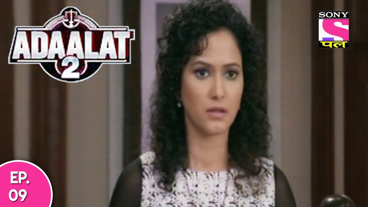 Adaalat 2 - अदालत २ - Episode 09 - 10th December, 2017 #1