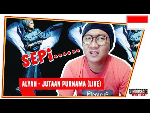 ALYAH - JUTAAN PURNAMA (LIVE) #INDOREACT