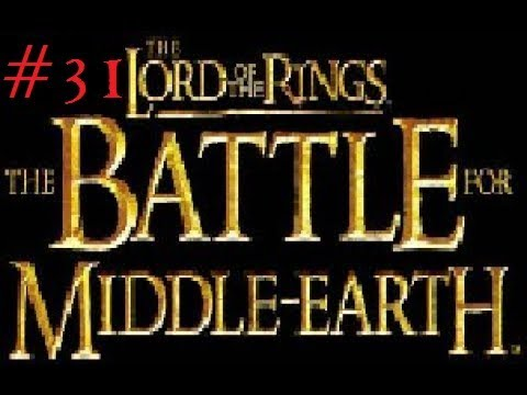 Let's Play - LOTR: The Battle for Middle-Earth - Evil Campaign #31 - West Emnet