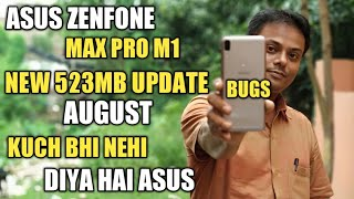 Asus Zenfone Max Pro M1(August) New 523MB Security Update Review | Zenfone Max Pro Still Bugs