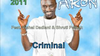 Gambar cover Akon ft Vishal Dadlani & Shruti Pathak - Criminal (2011) *FULL HD * With Lyrics