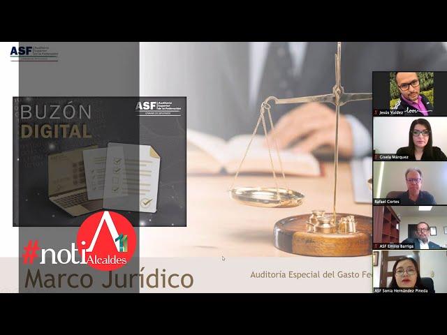 NotiAlcaldes: ASF presenta a presidentes municipales el Buzón Digital para la rendición de cuentas
