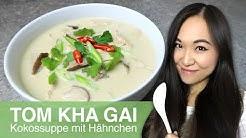 REZEPT: Tom Kha Gai | thailändische Kokosmilch Suppe mit Hähnchen | Thai Kokossuppe