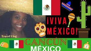 MEXICO TRAVEL: 🇲🇽 FIRST WEEK IN CANCUN | Travel Vlog | Chanelle Adams