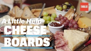 How To Prepare A Cheese Board The Right Way  A Little Help