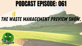 The Waste Management Preview Show. | Golf Podcast | PGA Tour