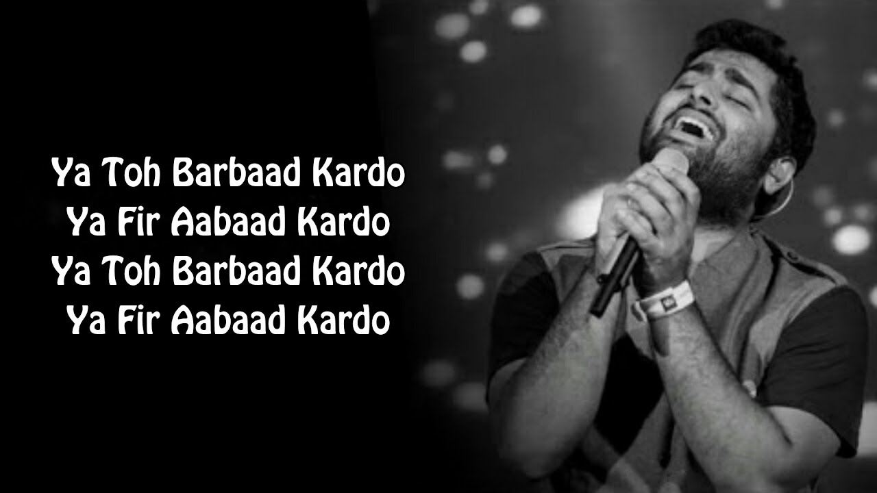 Aabaad Barbaad Full Song With Lyrics Arijit Singh | Ya Toh Barbaad Kardo Ya Toh Barbaad Kardo