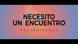 Necesito un Encuentro - New Wine (letra)