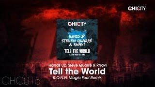 Hands Up, Steven Quarré & Rhavi - Tell The World (R.O.N.N. Magic Feet Remix)