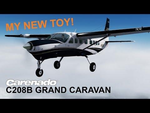 Prepar3D | My New Toy! | Carenado c208b Grand Caravan