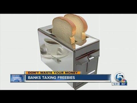 Banks taxing freebies