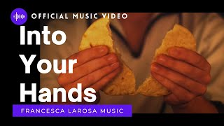 """Into Your Hands"" -Francesca LaRosa (Official Music Video)"
