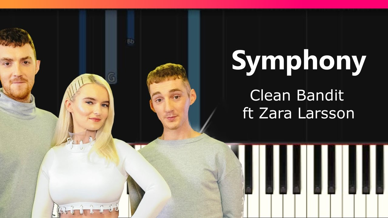 Clean Bandit Symphony Ft Zara Larsson Piano Tutorial