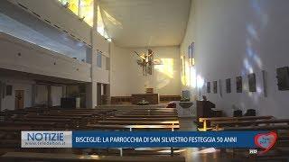 BISCEGLIE: LA PARROCCHIA DI SAN SILVESTRO FESTEGGIA 50 ANNI