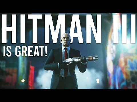Hitman 3 is BRILLIANT!