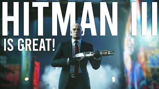 Hitman 3 is BRILLIANT!