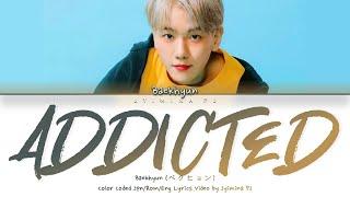 BAEKHYUN (ベクヒョン ) - 'Addicted' Lyrics (Color Coded_Jpn_Rom_Eng)