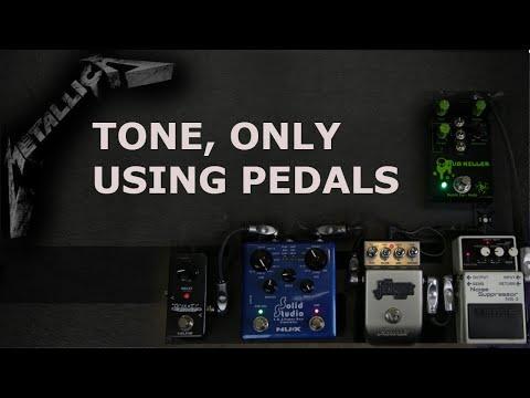 Metallica Tone Just Using Pedals