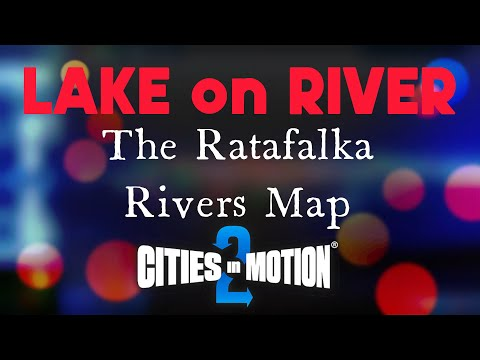Cities in Motion 2 - Relax Video - the Lake on the River |