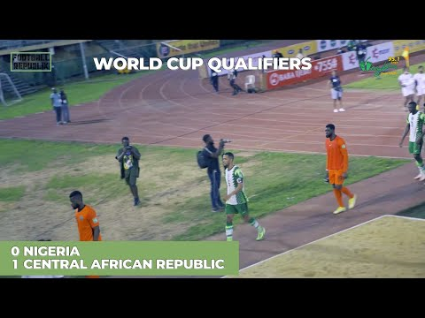 NIGERIA 0-1 CENTRAL AFRICAN REPUBLIC - Fans Reactions