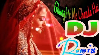 Ghunghte me hai chanda | dj remix song||....   Video Edting by parwez alam