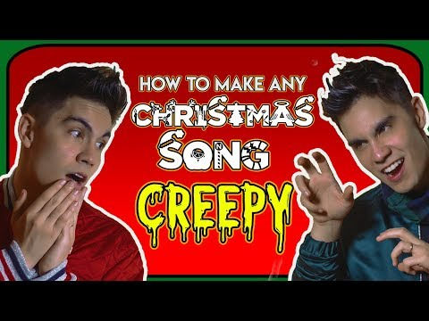 HOW TO MAKE ANY CHRISTMAS SONG CREEPY!! ft Sam Tsui
