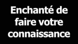 French phrase for Pleased to meet you is Enchantédefairevotreconnaissance.