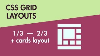CSS Grid Layouts - One Third + Two Thirds