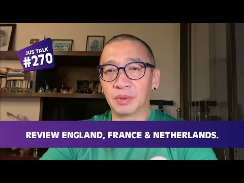 JUS TALK #285: REVIEW ENGLAND, FRANCE & NETHERLANDS.