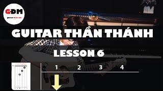 Guitar Thần Thánh | Lesson 6 - Kết Hợp Kỹ Thuật