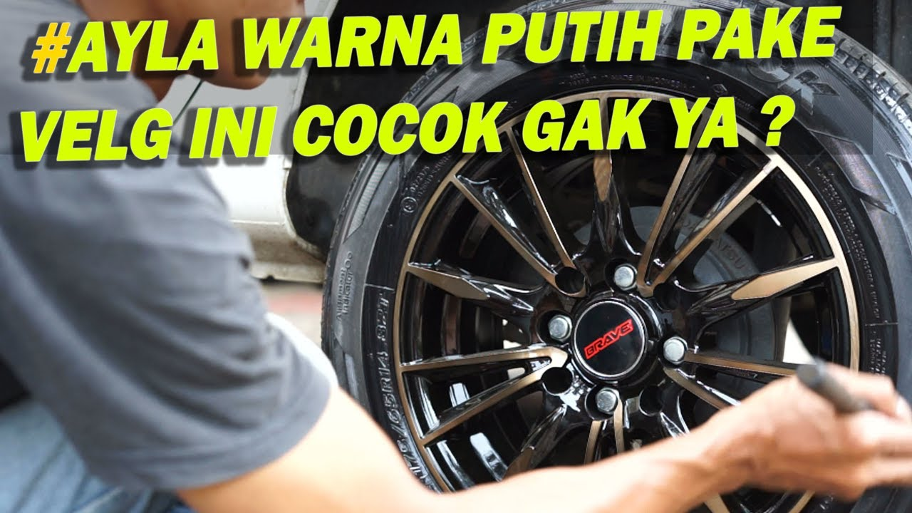 Ganti Velg Daihatsu Ayla Pake Velg Mobil Brave Fm054 Ring 14 Youtube