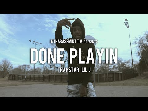 Trapstar Lil J - Done Playin (Official Video) 🎥 By @DjStrecho
