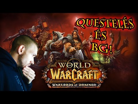 World of Warcraft 5. rész - Questelés és Silvershard Mines BG