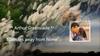 Arthur Greenslade (United Kingdom) - 500 Miles Away From Home