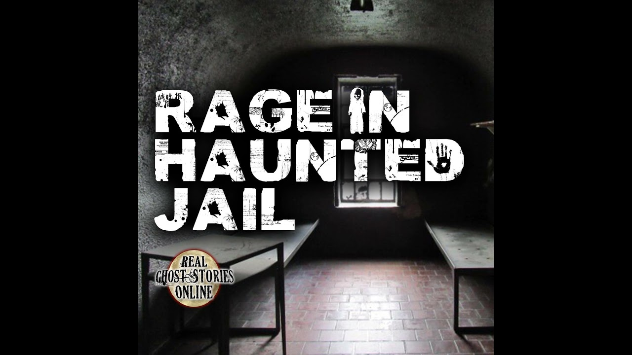 Rage In The Haunted Jail