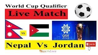 Nepal vs Jordan Live Football || Jordan Vs Nepal Live || World Cup Qualifier 2022 || Nepali