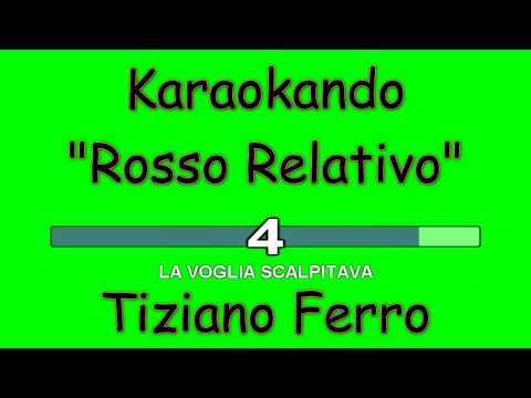 Karaoke Italiano - Rosso Relativo - Tiziano Ferro (Testo )