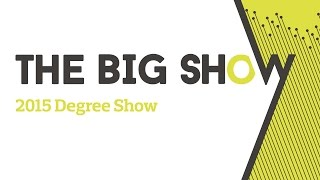 The Big Show 2015 - University of Derby Degree Show